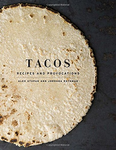 Latino Foodie Christmas Wishlist: Tacos: Recipes and Provocations