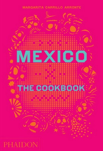 Latino Foodie Christmas Wishlist: Mexico: The Cookbook