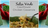 Main Course: Salsa Verde Cauliflower Chicken Casserole {low carb}